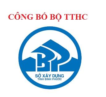 Công bố thủ tục hành chính được tiếp nhận và trả kết quả tại trung tâm phục vụ hành chính công, UBND cấp huyện thuộc thẩm quyền quản lý và giải quyết của ngành Xây dựng trên địa bàn tỉnh Bình Phước
